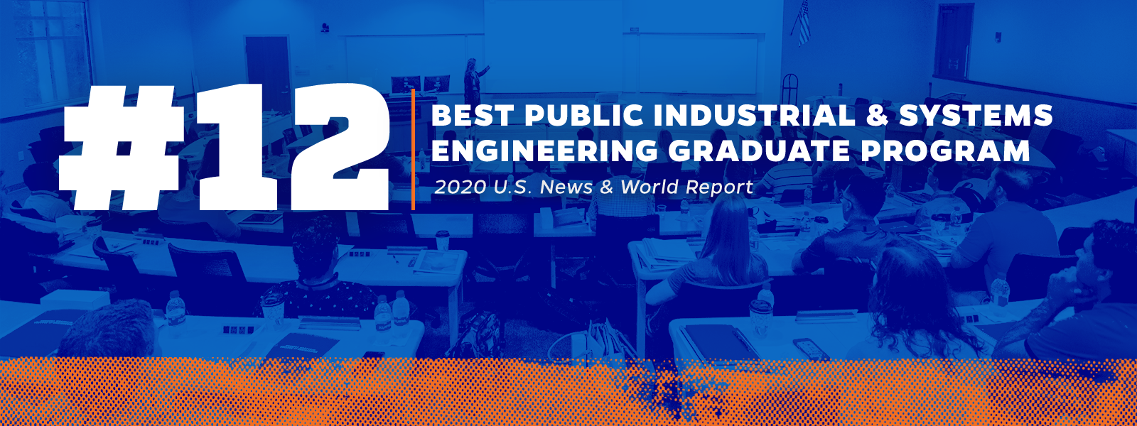 #12 | Best Public Industrial & Systems Engineering Graduate Program - 2020 U.S. News & World Report
